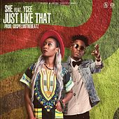Play & Download Just Like That (feat. Ycee) by She | Napster