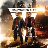 Nou tounen pi fò by T-Vice