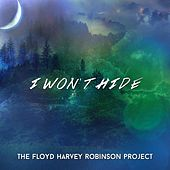 I Won't Hide by Floyd Robinson