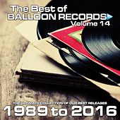 Play & Download Best of Balloon Records 14 (The Ultimate Collection of Our Best Releases, 1989 to 2016) by Various Artists   Napster