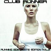 Play & Download Club Runner, Vol.2 (Running EDM Beats Edition) by Various Artists | Napster