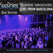 Play & Download Live from Barcelona by The Flamin' Groovies | Napster