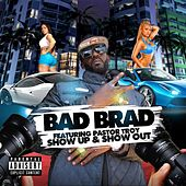 Show Up & Show Out (Radio Edit) by Bad Brad