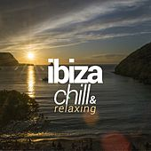 Ibiza Chill & Relaxing by Various Artists