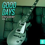 Good Days of Pop & Doo Wop, Vol. 2 by Various Artists