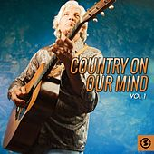 Play & Download Country on Our Mind, Vol. 1 by Various Artists | Napster