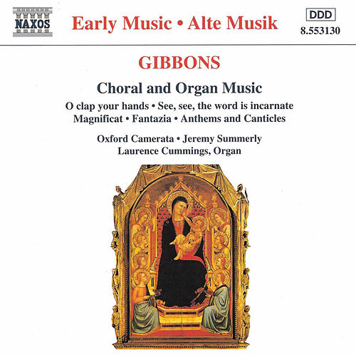 Play & Download Choral and Organ Music by Orlando Gibbons | Napster