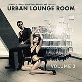 Urban Lounge Room, Vol. 3 (The Best In Lounge, Downtempo Grooves And Chill Out) by Various Artists