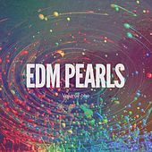 Play & Download EDM Pearls, Vol. 1 (Deep House & Dance Tunes) by Various Artists | Napster