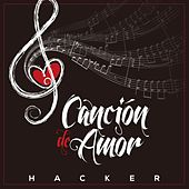 Play & Download Canción de Amor by The Hacker | Napster