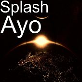 Play & Download Ayo by Splash | Napster