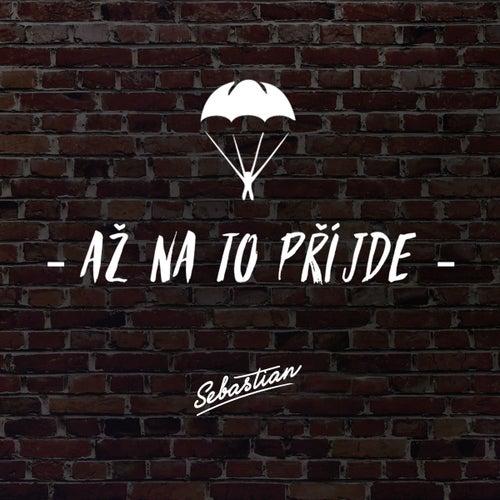 Play & Download Az na to prijde by SebastiAn | Napster