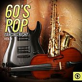 Play & Download 60's Pop Dancing Night, Vol. 3 by Various Artists | Napster