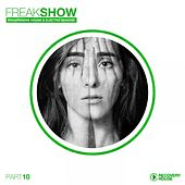 Freak Show, Vol. 10 - Progressive House & Electro Session by Various Artists