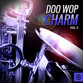 Doo Wop Charm, Vol. 3 by Various Artists