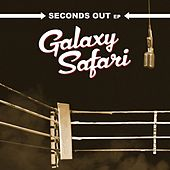 Seconds Out by Galaxy safari