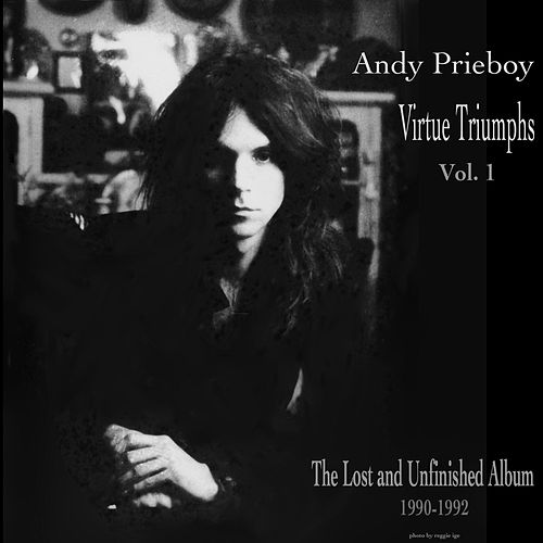 Virtue Triumphs, Vol. 1: The Lost and Unfinished Album (1990-1992) by Andy Prieboy