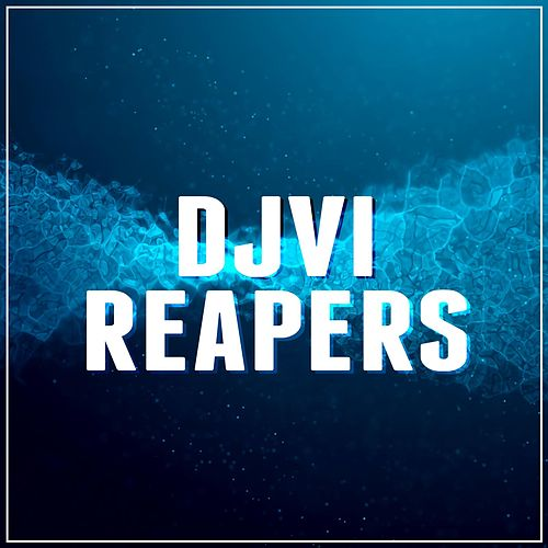Reapers by Djvi