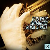 Play & Download Doo Wop Enhanced Rock & Roll, Vol. 1 by Various Artists | Napster