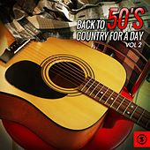 Play & Download Back to 50's Country for a Day, Vol. 2 by Various Artists | Napster
