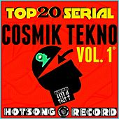 Play & Download Top 20  Serial Cosmik Tekno, Vol. 1 by Various Artists | Napster
