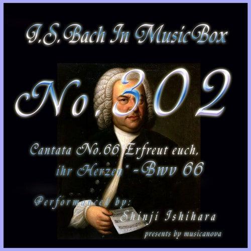 Play & Download Cantata No. 66, ''Erfreut euch, ihr Herzen'', BWV 66 by Shinji Ishihara | Napster