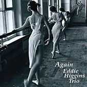 Play & Download Again by The Eddie Higgins Trio | Napster