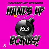 Hands Up Bombs! , Vol.9 (Pulsedriver Presents) by Various Artists
