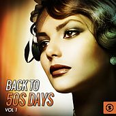 Back to 50's Days, Vol. 1 by Various Artists
