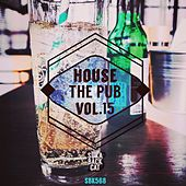 House the Pub, Vol. 15 by Various Artists