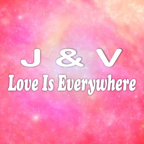 Play & Download Love Is Everywhere by J. | Napster