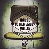 Play & Download House to Remember, Vol. 15 by Various Artists | Napster