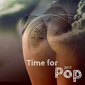 Play & Download Time for Pop 2017 by Various Artists | Napster
