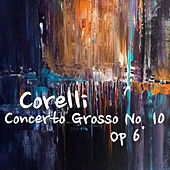 Corelli Concerto Grosso No. 10, Op 6 by The St Petra Russian Symphony Orchestra