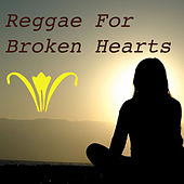 Reggae For Broken Hearts by Various Artists