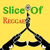 Play & Download Slice Of Reggae by Various Artists | Napster