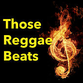 Play & Download Those Reggae Beats by Various Artists | Napster