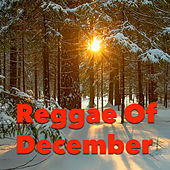 Reggae Of December by Various Artists