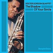 Play & Download The Shadow of Your Smile (Live) by Dexter Gordon | Napster