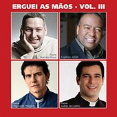 Play & Download Erguei as Mãos, Vol. 3 by Various Artists | Napster