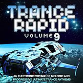 Play & Download Trance Rapid, Vol.9 (An Electronic Voyage of Melodic and Progressive Ultimate Trance Anthems) by Various Artists | Napster