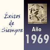 Play & Download Éxitos de Siempre, Año 1969 by Various Artists | Napster