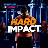 Play & Download Hard Impact (60 Minutes Non-Stop Mixed Compilation for Fitness & Workout 140 - 160 BPM) by Various Artists | Napster
