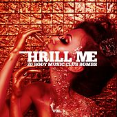 Play & Download Thrill Me, Vol. 3 - 20 Body Music Club Bombs by Various Artists | Napster