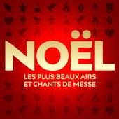 Noël: Les plus beaux airs et chants de messe by Various Artists
