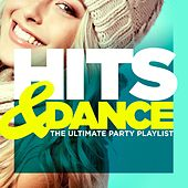 Hits & Dance (The Ultimate Party Playlist) by Various Artists