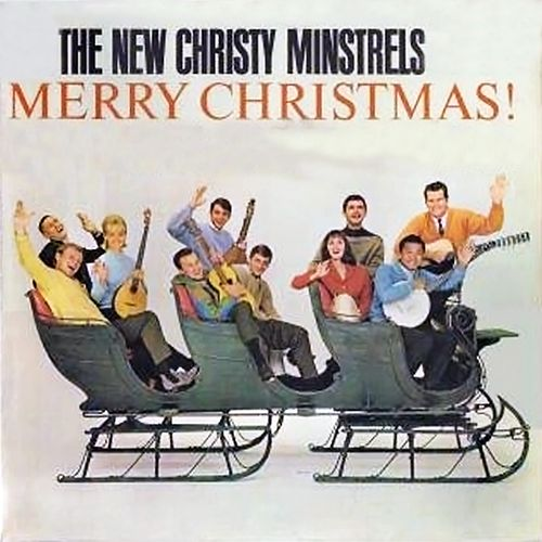Play & Download Merry Christmas! by The New Christy Minstrels | Napster