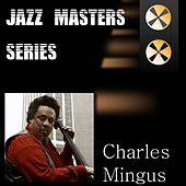Play & Download The Music of Mingus (1977) (Jazz Masters Series Vol. I - Digital HD Remaster) by Charles Mingus | Napster
