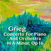 Grieg Concerto for Piano And Orchestra in A Minor, Op 70 by The St Petra Russian Symphony Orchestra