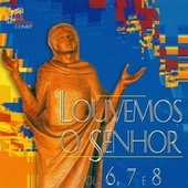 Play & Download Louvemos o Senhor, Vol. 6, 7 & 8 by Various Artists | Napster